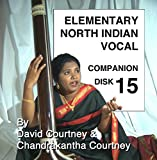 Elementary North Indian Vocal: Companion Disk 15