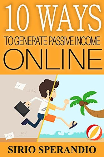 10 Ways To Generate Passive Income Online