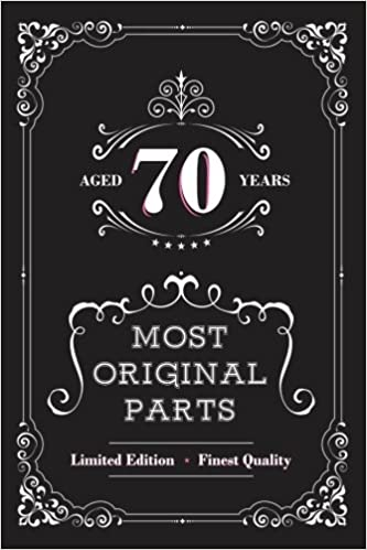 Aged 70 Years Most Original Parts Journal For Women Happy Birthday