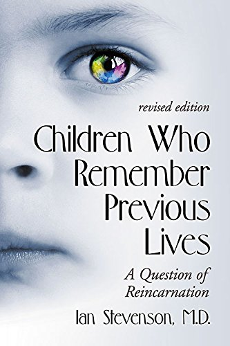 Download Children Who Remember Previous Lives: A Question of Reincarnation pdf