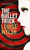 The Bullet Trick by Louise Welsh front cover