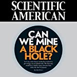 Scientific American: Can We Mine a Black Hole?   Adam Brown