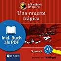 Una muerte trágica (Compact Lernkrimi Hörbuch): Spanisch - Niveau A2 Audiobook by Mario Martín Narrated by Olga Carrasquedo