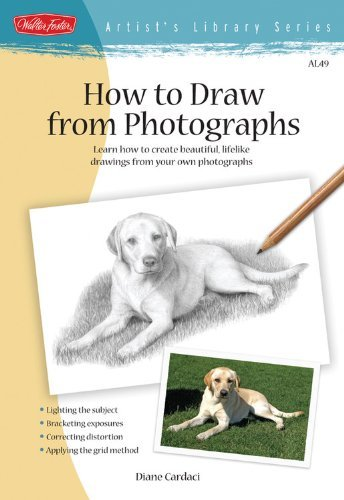 How to Draw from Photographs: Learn how to make your drawings picture perfect (Artist's Library) by Diane Cardaci ()