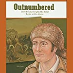 Outnumbered: Davy Crockett Fights His FInal Battle at the Alamo: Great Moments in History | Eric Fein