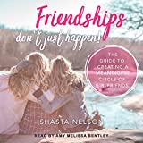 #6: Friendships Don't Just Happen!: The Guide to Creating a Meaningful Circle of GirlFriends