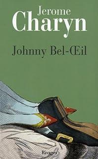 Johnny Bel-Oeil ; un conte de la Révolution américaine, Charyn, Jérôme
