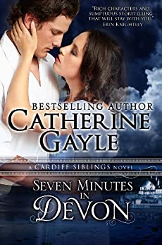 Seven Minutes in Devon (Cardiff Siblings Book 1) by [Gayle, Catherine]