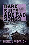 Dark Suits and Sad Songs: A D.C.I. Daley Thriller (The D.C.I Daley Series Book 3)