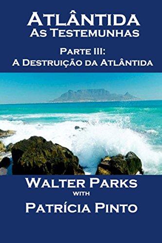 Atlântida - As Testemunhas - Parte III: A Destruição da Atlântida (Portuguese Edition)