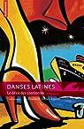 Danses latines : Le désir des continents par Dorier-Apprill