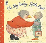 Oh My Baby, Little One, Kathi Appelt, 0152052429