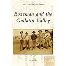 Bozeman and the Gallatin Valley (Postcard History Series)