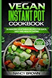 Vegan Instant Pot Cookbook  50 Amazing Vegetarian Recipes for Quick, Easy, and Healthy Eating