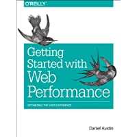 Web Performance: The Definitive Guide: Optimizing the User Experience
