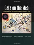 img - for Data on the Web: From Relations to Semistructured Data and XML (The Morgan Kaufmann Series in Data Management Systems) book / textbook / text book