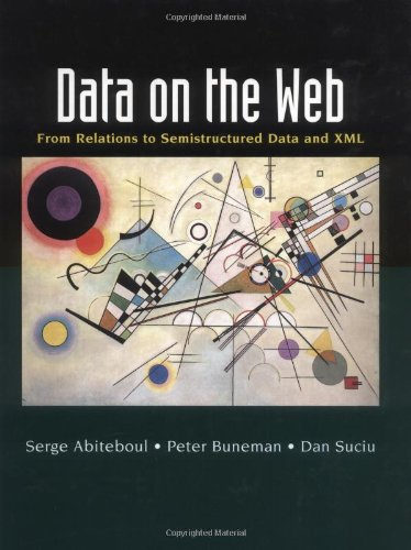 Data on the Web: From Relations to Semistructured Data and XML (The Morgan Kaufmann Series in Data Management Systems) by Brand: Morgan Kaufmann