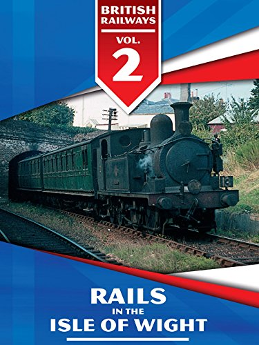 british-railways-volume-2-rails-in-the-isle-of-wight