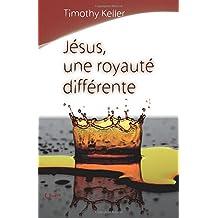 Jésus, une royauté différente (Jesus the King)