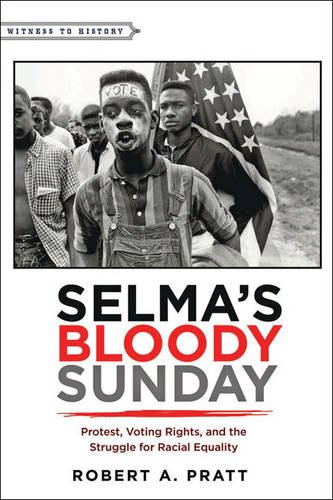 Selma's Bloody Sunday: Protest, Voting Rights, and the Struggle for Racial Equality (Witness to History) ebook