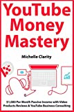 YouTube Money Mastery: $1,000 Per Month Passive Income with Video Products Reviews & YouTube Business Consulting