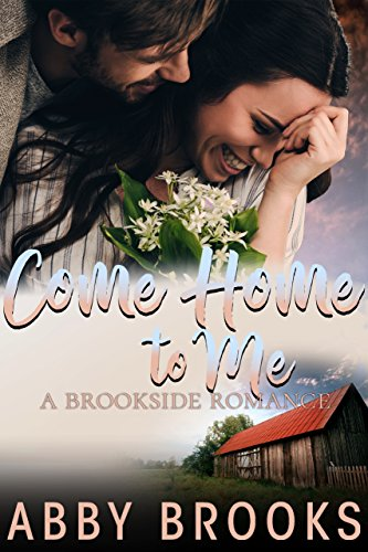 Come Home to Me (A Brookside Romance Book 5)