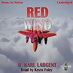 Red Wind: T.C. Bogner, Book 1 | R. Karl Largent