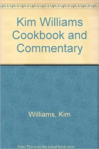 Kim Williams Cookbook and Commentary