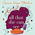 All That She Can See: Every little thing she bakes is magic Audiobook by Carrie Hope Fletcher Narrated by To Be Announced