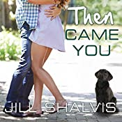 Then Came You: Animal Magnetism, Book 5 | Jill Shalvis