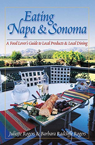 Eating Napa & Sonoma: A Food Lover's Guide to Local Products & Local - Ca In Shopping Napa