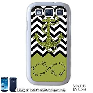 Anchor Live the Life You Love Infinity Quote (Not Actual Glitter) - Green Black White Chevron with Anchor Samsung Galaxy S3 i9300 Hard Case - WHITE by Unique Design Gifts
