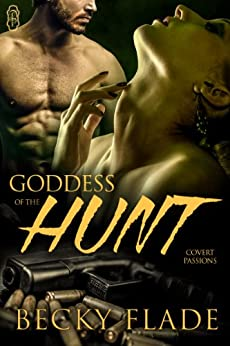 Goddess of the Hunt (Covert Passions) by [Flade, Becky]