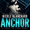 Anchor: First to Fight, Book 1 Audiobook by Nicole Blanchard Narrated by Stephen Dexter, Susan Fouche