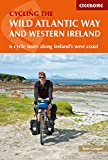 The Wild Atlantic Way and Western Ireland: 6 cycle tours along Ireland s west coast (Cycling and Cycle Touring)