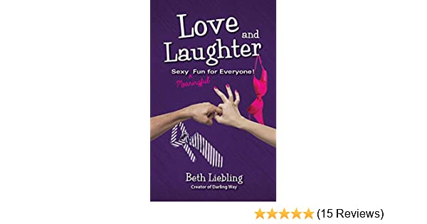 Love and laughter sexy meaningful fun for everyone kindle love and laughter sexy meaningful fun for everyone kindle edition by beth liebling health fitness dieting kindle ebooks amazon fandeluxe Image collections