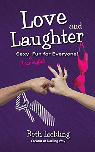 Love and Laughter: Sexy (Meaningful) Fun for Everyone (Spring Chat)
