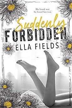 Suddenly Forbidden by [Fields, Ella]