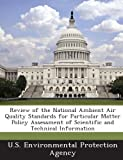 Review of the National Ambient Air Quality Standards for Particular Matter Policy Assessment of Scientific and Technical Information, , 1294021273