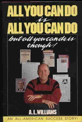 All You Can Do Is All You Can Do, but All You Can Do Is Enough! 4th (fourth) Printing Edition by Williams, A. L. published by Thomas Nelson Publishers (1988) Hardcover