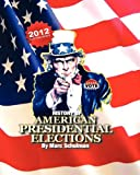 A History of American Presidential Elections: From George Washington to Barack Obama