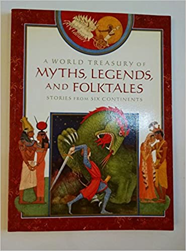 A World Treasury Of Myths Legends And Folktales Stories From - Six continents of the world
