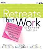 Retreats That Work: Everything You Need to Know About Planning and Leading Great Offsites