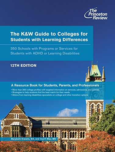 The K&W Guide to Colleges for Students with Learning Differences, 12th Edition: 350 Schools with Programs or Services for Students with ADHD or Learning Disabilities (College Admissions Guides) (Best Colleges For Students With Asperger Syndrome)