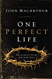 One Perfect Life: The Complete Story of the Lord