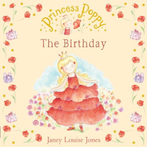 Princess Poppy: The Birthday (Princess Poppy Picture Books Book 4)