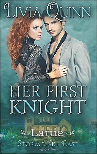 Gratis elektronisk bog at downloade Her First Knight: Larue (Storm Lake East) (Volume 2) RTF 0990403289