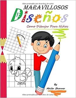 Maravillosos Diseños Como Dibujar Para Niños Maravillosos Dibujos Fáciles De Copiar A Lápiz Y Luego Colorear Libros Para Niños Amazon Co Uk Sharma Maila Books