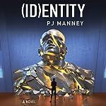 (ID)entity: Phoenix Horizon, Book 2 | PJ Manney