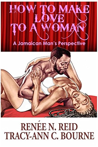 How to make love to a jamaican man